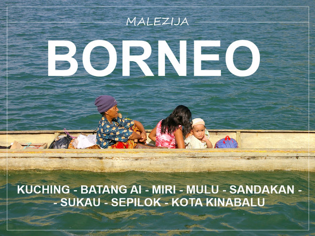 Potopis potovanje malezijski Borneo kaj videti in poöeti