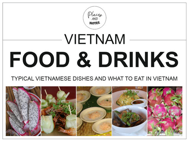 Vietnam food and drinks - typical Vietnamese dishes and what to eat in Vietnam