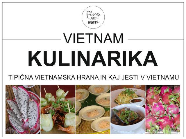Vietnam kulinarika - tipična vietnamska hrana in kaj jesti v Veitnamu