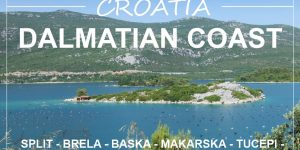 DALMATIAN COAST, Croatia | 1 week road trip from Split to Dubrovnik