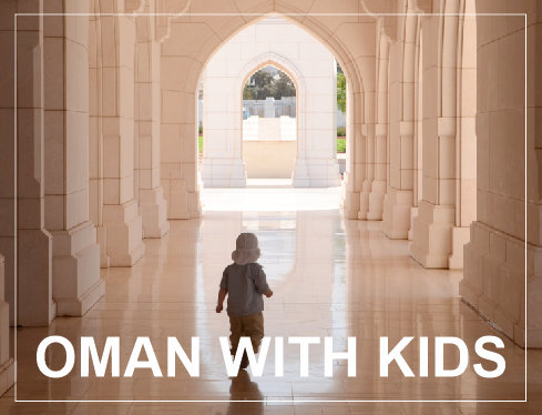 Tips for travelling to Oman with kids