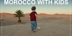 MOROCCO WITH KIDS – 2000 km in 2 weeks with a rented car
