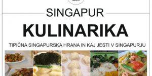 SINGAPUR KULINARIKA   tipična singapurška hrana in kaj jesti v Singapurju