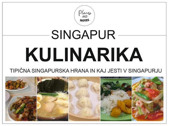 Singapur kulinarika - tipična singapurška hrana in kaj jesti v Singapurju