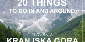 20 things to do in & around Kranjska Gora, Slovenia