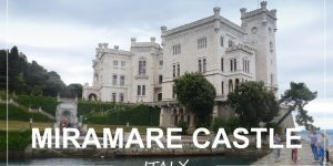 MIRAMARE castle – a short trip to Italy
