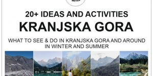 WHAT TO SEE & DO IN KRANJSKA GORA AND AROUND, Slovenia | hikes, sports & other activities, natural & cultural sights and more