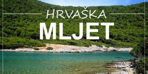 MLJET, HRVAŠKA – 10 dni na najbolj zelenem dalmatinskem otoku