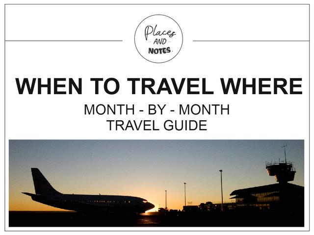 When to travel where_month by month travel guide