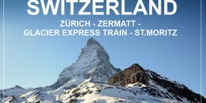 SWITZERLAND | 4 days train trip from Zürich to Zermatt and St. Moritz with Glacier Express Train
