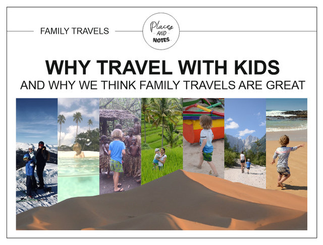 Why travel with kids and why family travels are great