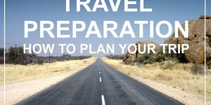 travel tips | HOW TO PLAN YOUR TRIP