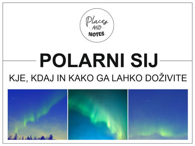 Polarni sij kje kdaj in kako ga lahko vidite in dozivite