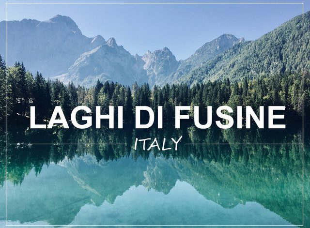 Lake Fusine Italy trip