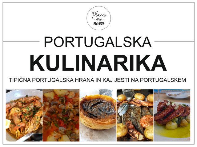 Portugalska kulinarika - tipična portugalska hrana in kaj jesti na Portugalskem