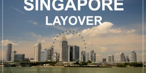 SINGAPORE LAYOVER – how to spend a day in Singapore between flights