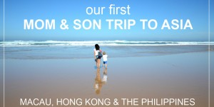 our first MOM & SON TRIP to Asia