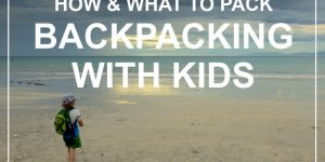 BACKPACKING with kids – how to pack?