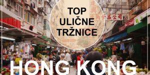 HONG KONG – najboljše tržnice | potopis