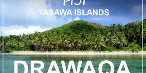 FIJI | DRAWAQA, Yasawa islands