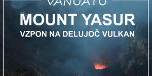 potopis | potovanje VANUATU: vzpon na delujoč vulkan Mt. Yasur, otok TANNA