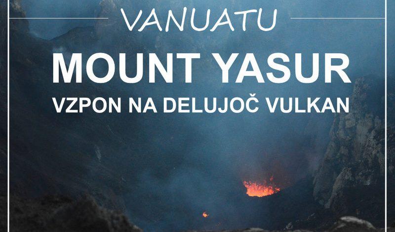 Vzpon na vulkan Mt Yasur otok Tanna Vanuatu