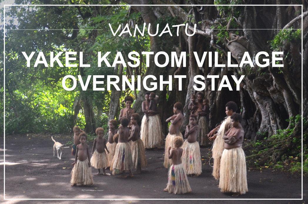 YAKEL KASTOM VILLAGE OVERNIGHT STAY