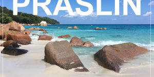 PRASLIN ISLAND, Seychelles | 4 days between tropical beaches, boat hopping neighbouring islands and discovering national parks