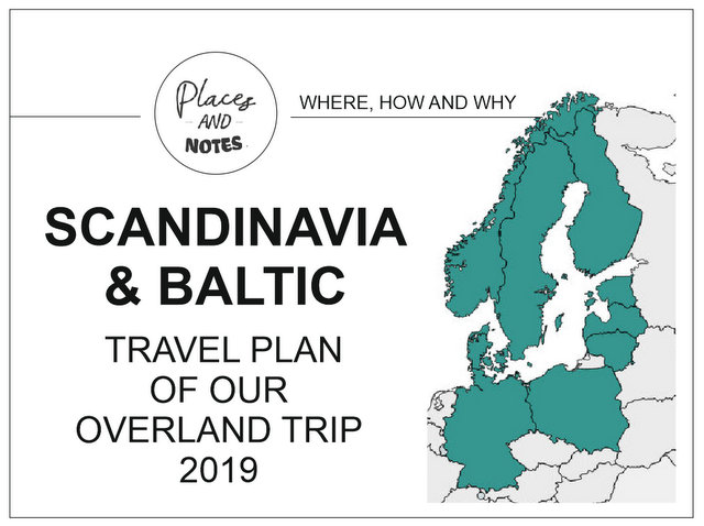 Scandinavia and Baltic overland wild camping trip travel plan where when and why