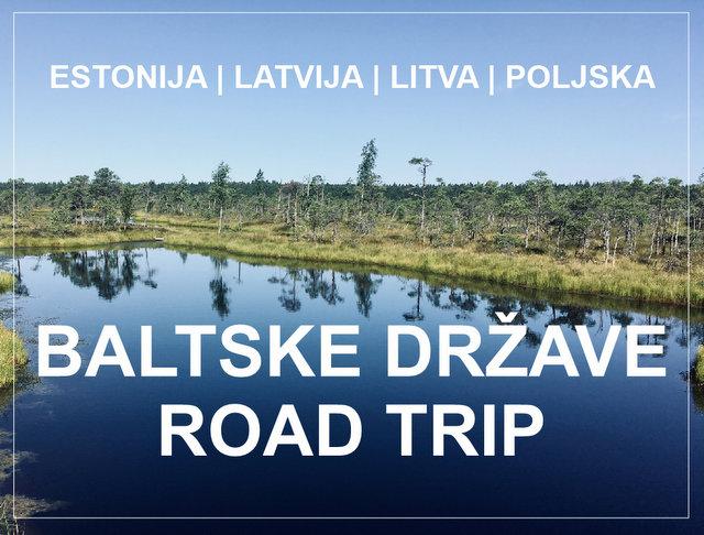 Baltske drzave road trip potovanje potopis Estonija Latvija Litva Poljska