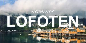 LOFOTEN | Norway
