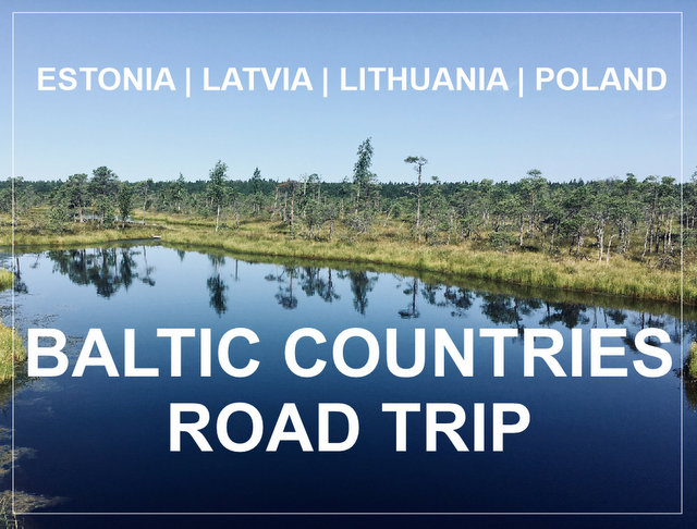 BALTIC COUNTRIES ROAD trip Estonia Latvia Lithuania Poland