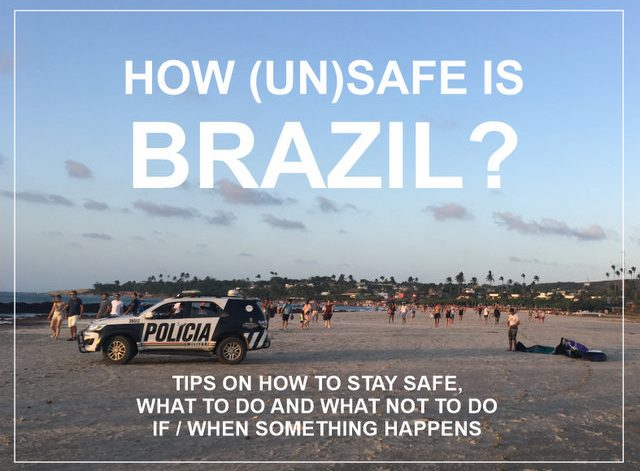 How (un)safe is Brazil - tips for first time travellers