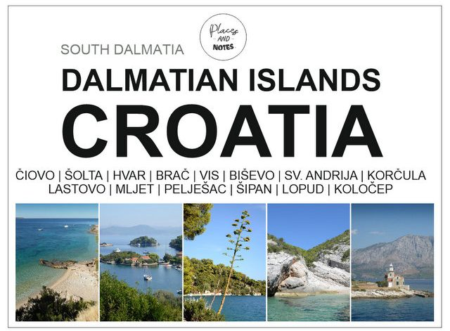 Croatia South Dalmatia islands Hvar Korcula Vis Brac what to see and do