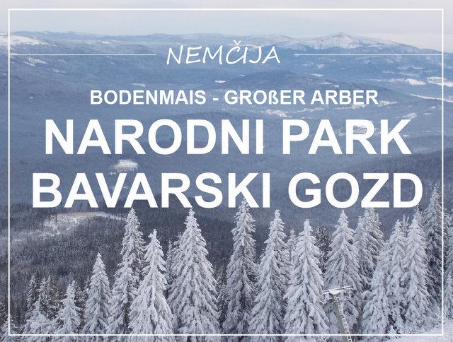 Narodni park bavarski gozd Nemcija kaj videti in poceti Bodenmais Grosser Arber