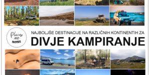 NAJBOLJŠE DESTINACIJE ZA DIVJE KAMPIRANJE PO SVETU | predlogi slovenskih popotnikov