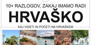 10+ razlogov, zakaj imamo radi Hrvaško | KAJ VIDETI IN POČETI NA HRVAŠKEM