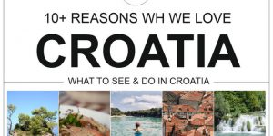 10+ reasons why we love Croatia | WHAT TO SEE & DO IN CROATIA