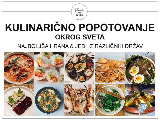 Kulinarično popotovanje okrog sveta - najboljša hrana in jedi iz različnih držav