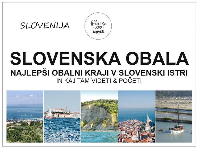 Slovenska obala - najlepši obalni kraji v slovenski Istri in kaj tam videti in početi