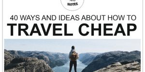 TRAVEL CHEAP | 40 ways and ideas about how to travel cheap