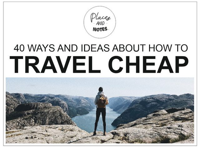 40 WAYS and ideas about hot to travel cheap