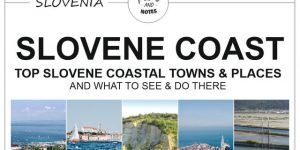 SLOVENE COAST | what to see & do in and around Slovenian coastal towns between Ankaran and Sečovlje