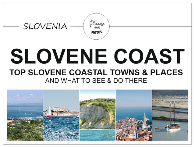 Best Slovene coastal towns and places and what to see and do on Slovenian coast