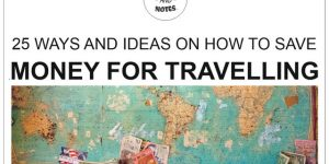 HOW TO SAVE MONEY FOR TRAVELLING | 25 ways and ideas