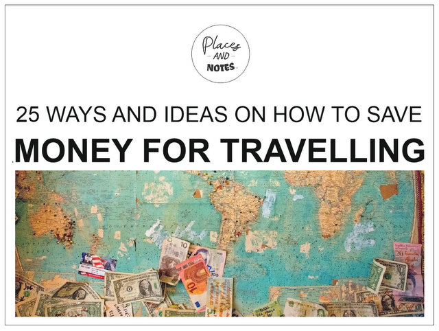 How to save money for travelling - 25 wys and ideas