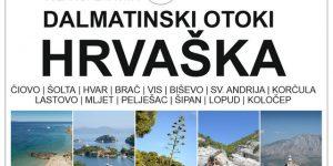 JUŽNO-DALMATINSKI OTOKI, Hrvaška   Čiovo, Šolta, Brač, Hvar, Vis, Korčula, Mljet, Lastovo, Pelješac & Elafitski otoki