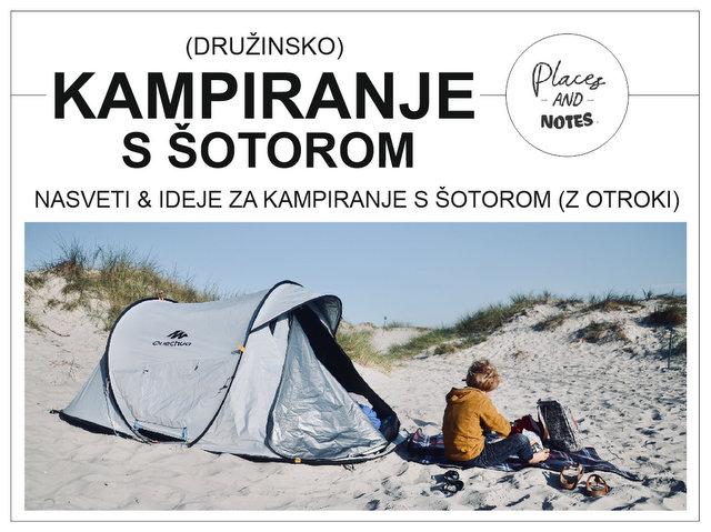 Nasveti in ideje za kampiranje s šotorom in otroki