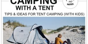 Tips & ideas for (family) TENT CAMPING | everything you need to know about camping with a tent
