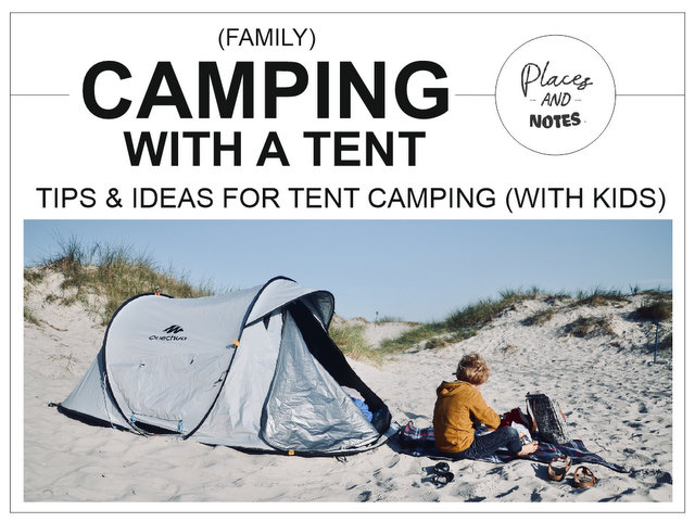 Tips and ideas for tent camping with kids